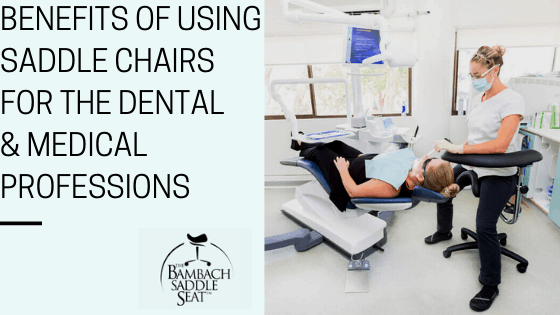 benefits of saddle chairs for dental and medical professions